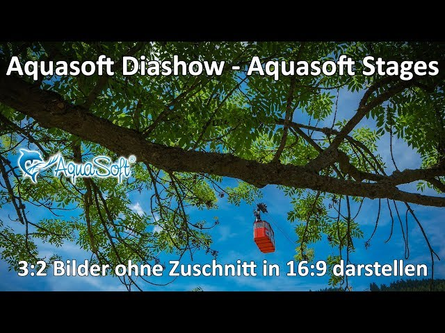4K // Aquasoft Diashow Stages - 3:2 Bilder in Diashow oder Video darstellen ohne Zuschneiden