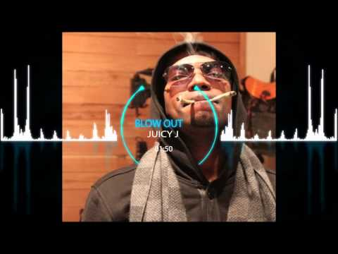 Juicy J - Blow Out *NEW Song 2014*