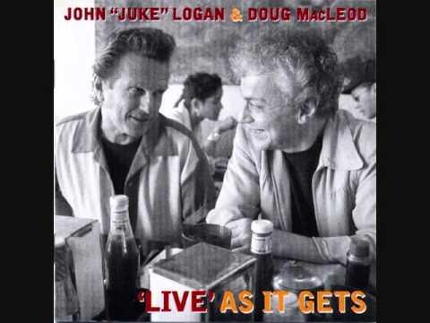 Doug MacLeod & John Juke Logan~Tight White Pants+Chill On Cold