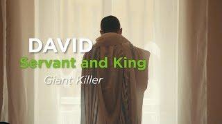 David, Servant and King: Giant Killer