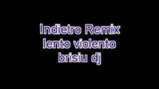 indietro lento violento remix brisiu dj