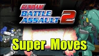 Gundam Battle Assault 2 All Super Moves