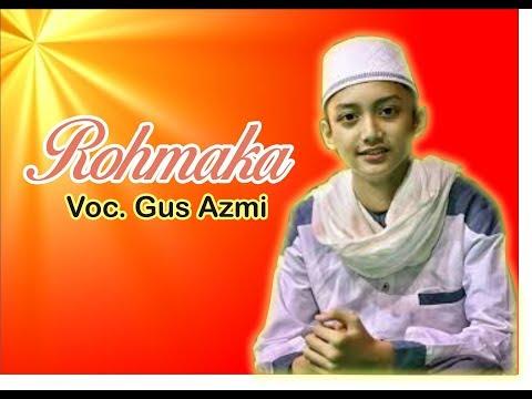 Viral...! Rohmaka - Voc. Gus Azmi