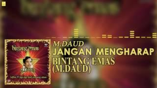 M. Daud - Jangan Mengharap (Official Audio)