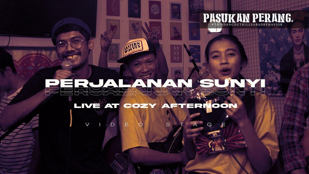 PASUKAN PERANG - PERJALANAN SUNYI (LIVE COZY AFTERNOON)