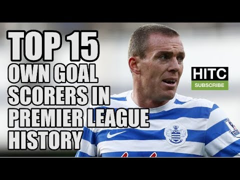 Top 15 Own Goal Scorers In Premier League History