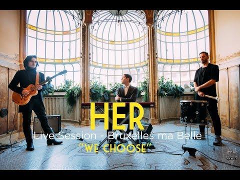 HER -  We Choose - Live Session