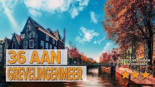36 aan Grevelingenmeer hotel review   Hotels in Brouwershaven   Netherlands Hotels