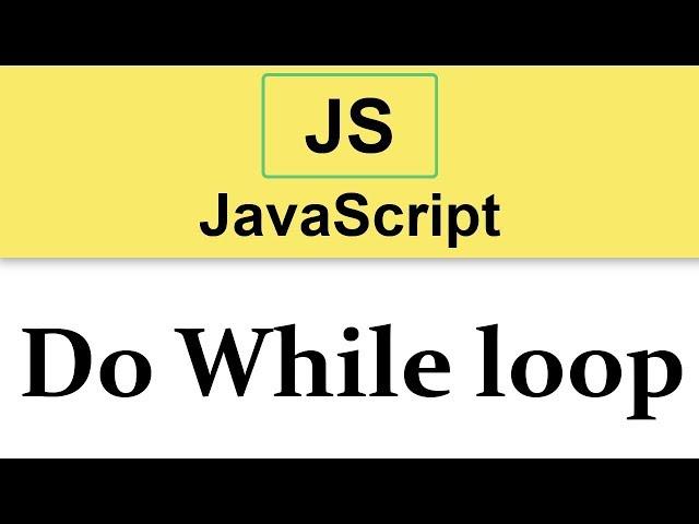 #13 JavaScript Tutorial   Do While loop