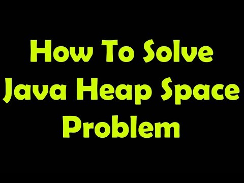 How To Solve Java Heap Space Problems!!