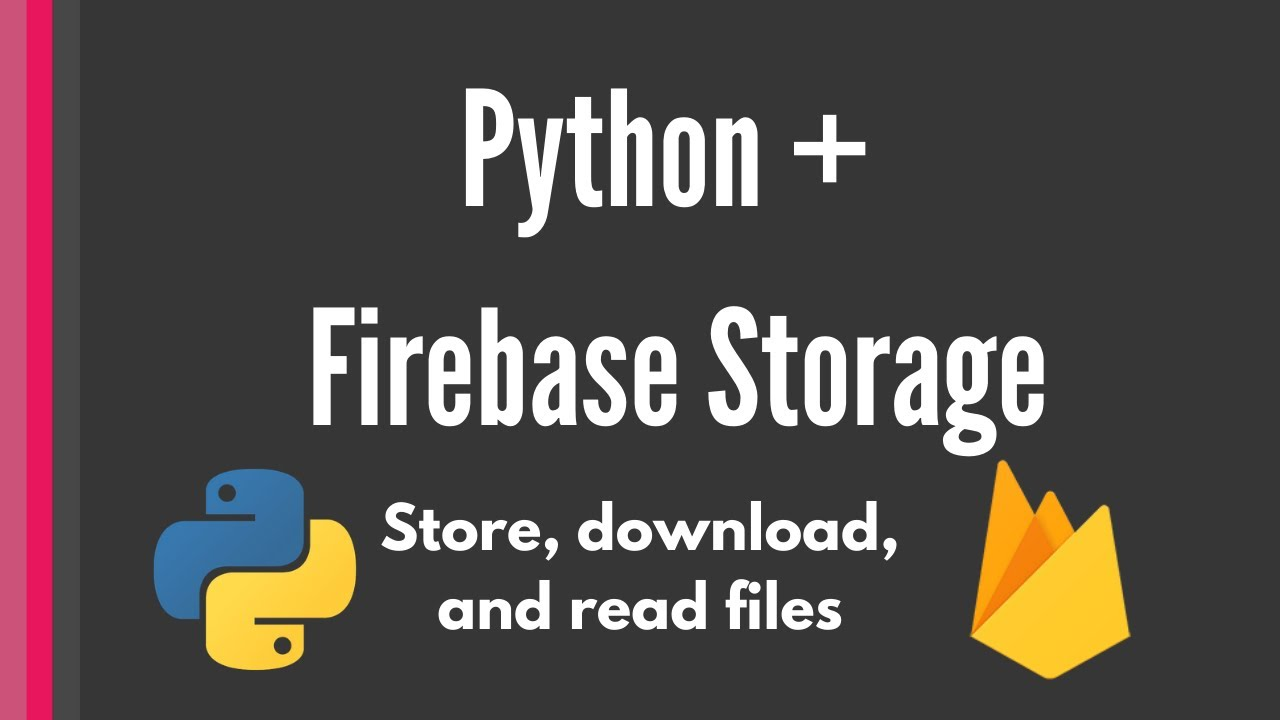 Firebase Cloud Storage: Python tutorial [Learn everything in 17 minutes]