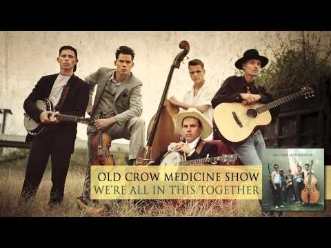 Old Crow Medicine Show - We're All In This Together [Audio]