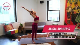 Alicia Archer's 6 Moves To Improve Your Flexibility | Health