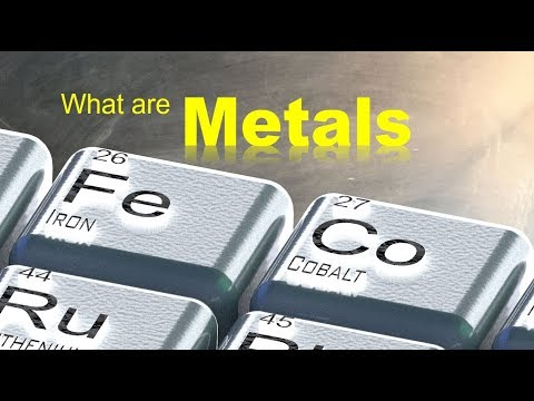Metals 101-1 What are Metals?