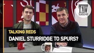 Baixar Daniel Sturridge To Spurs?   Talking Reds