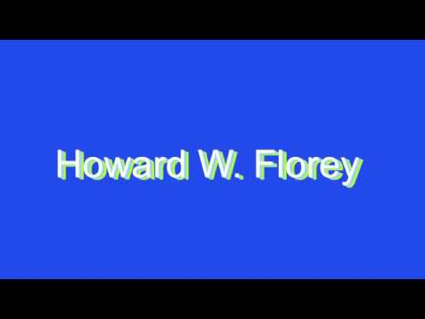 How to Pronounce Howard W. Florey