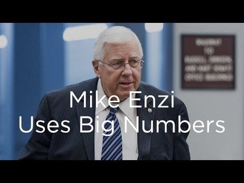 Mike Enzi Uses Big Numbers