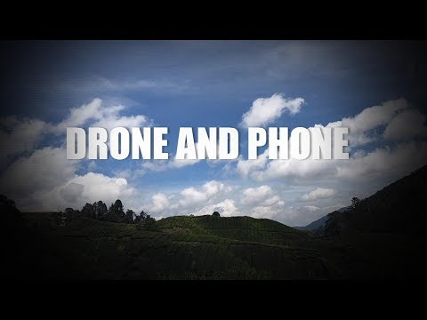 Drone & Phone: Malaysia Adventure - Up on the Highlands