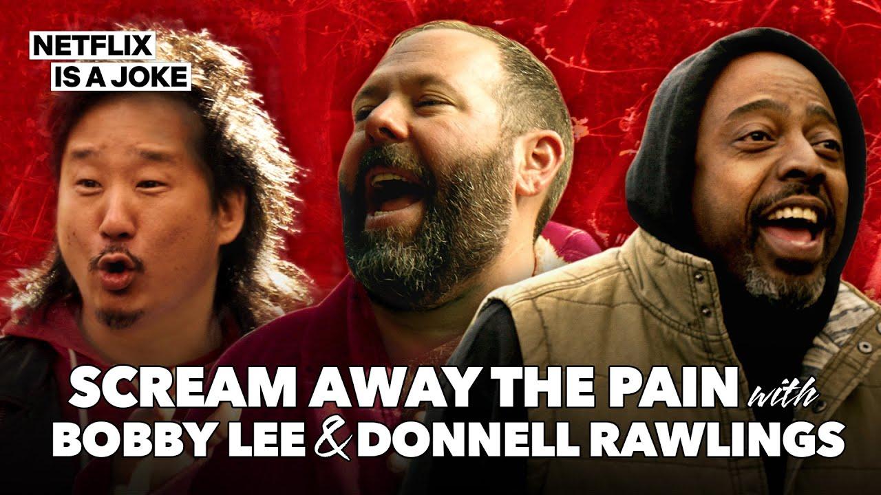 Bert Kreischer, Donnell Rawlings & Bobby Lee Did Scream Therapy | Netflix Is A Joke
