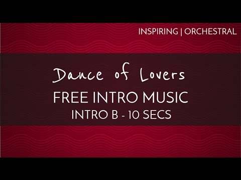 Inspirational - Free Background Intro Music - 'Dance Of Lovers' (Intro B - 10 seconds)
