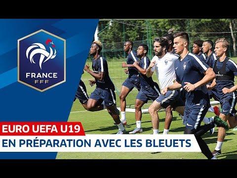 Euro U19 : Dans la préparation avec les Bleuets I FFF 2019