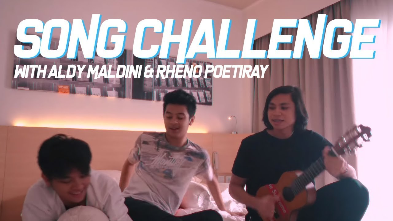 SONG CHALLENGE With Aldy Maldini & Rheno Poetiray