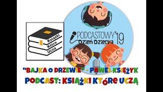 """Podcastowy Dzień Dziecka 2019 - """"Bajka o drzewie"""" P. Księżyka - Kamil Dudziński / Książki Które Uczą"""