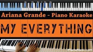 Ariana Grande - My Everything - LOWER Key (Piano Karaoke / Sing Along)
