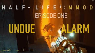 Half-Life 2: Episode One MMod - UNDUE ALARM (Hard Difficulty)