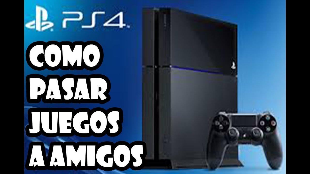 Como Pasar Juegos Digitales A Amigos En Ps4 2019 Youtube