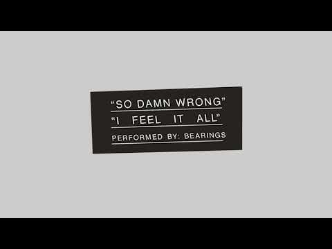BEARINGS release two new songs, 'So Damn Wrong' and 'I Feel