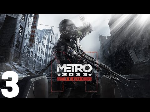 "Metro 2033 Redux - 3 ""The Tunnel To Riga"""