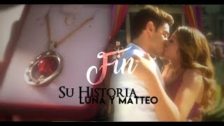 Luna & Matteo || Su Historia Final [3x01 - 3x60]