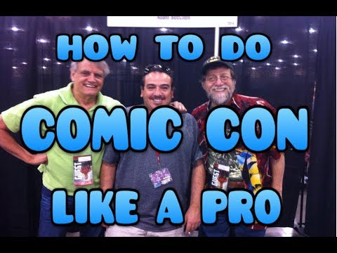 HOW TO DO COMIC CON LIKE A PRO TUTORIAL TIPS AND SECRETS INSTRUCTIONAL VIDEO -COMIC BOOKS-