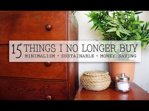 15 THINGS I NO LONGER BUY