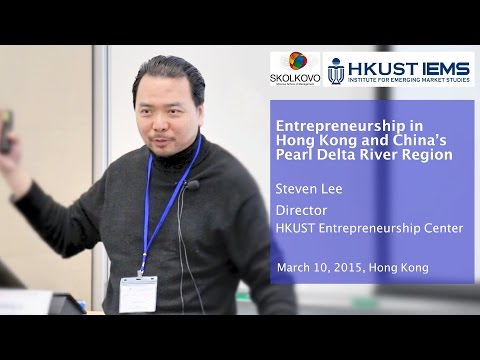 Steven Lee: Entrepreneurship in Hong Kong and Pearl River Delta Region