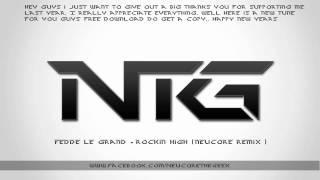 Fedde Le Grand - Rockin High ( Neucore Remix )