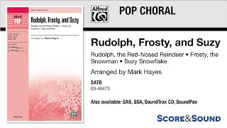 Rudolph, Frosty, and Suzy, arr. Mark Hayes – Score & Sound