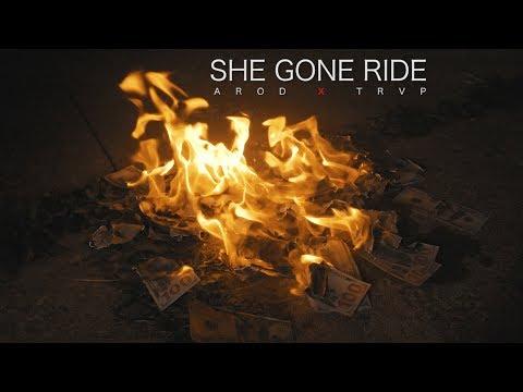 Arod - She Gone Ride ft TRVP - Shot By 103Films