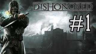 Dishonored - Playthrough Partie 1 [HD]
