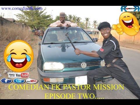 Comedian fk Pastor Mission Episode Two