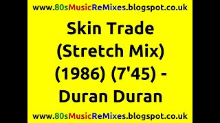Skin Trade (Stretch Mix) - Duran Duran