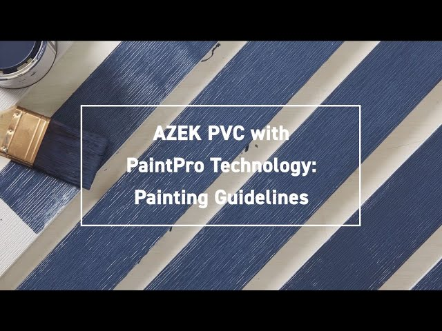 AZEK PVC Trim with PaintPro Technology- Painting Guidelines