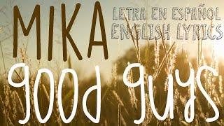 "Good Guys - LYRICS (English - Español) MIKA ""No Place In Heaven"""