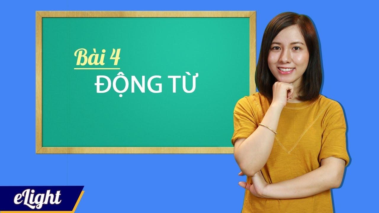 [Elight] – #6 Động từ trong tiếng Anh: phân loại, cách dùng động từ  – Ngữ pháp tiếng Anh cơ bản