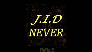 J.I.D-Never (Subtitulado al Español)
