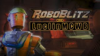 02 Luclin Plays Roboblitz - Charge The Towers