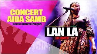 AIDA SAMB -- LANLA LIVE AU CCF