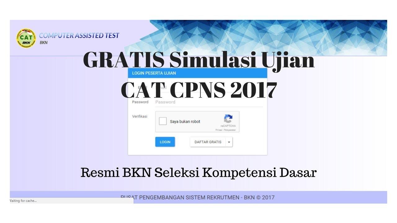 Gratis Simulasi Ujian Cat Cpns 2017 Resmi Bkn Seleksi Kompetensi Dasar Funnycat Tv