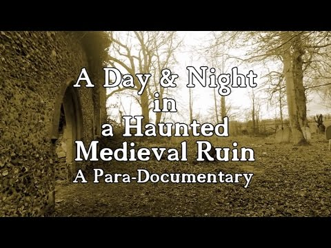 A DAY & NIGHT IN A HAUNTED MEDIEVAL RUIN - A Para-documentary